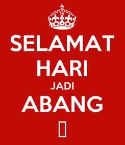 Poster: SELAMAT HARI JADI ABANG 💜