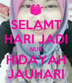 Poster: SELAMT HARI JADI NUR HIDAYAH JAUHARI