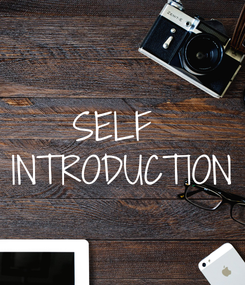 Poster: SELF  INTRODUCTION