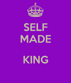 Poster: SELF MADE  KING