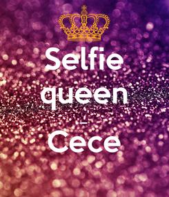 Poster: Selfie queen _ Cece