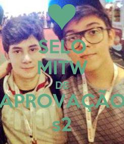 Poster: SELO MITW DE APROVAÇÃO s2