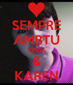Poster: SEMPRE AMBTU XÈNIA & KAREN