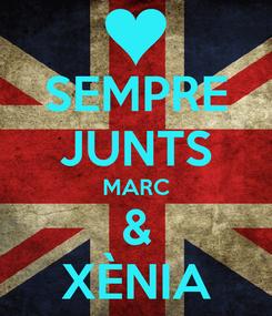 Poster: SEMPRE JUNTS MARC & XÈNIA