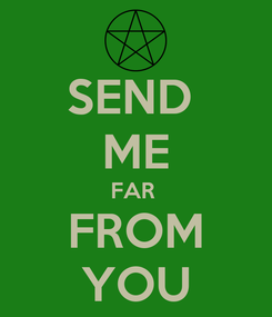 Poster: SEND  ME FAR  FROM YOU