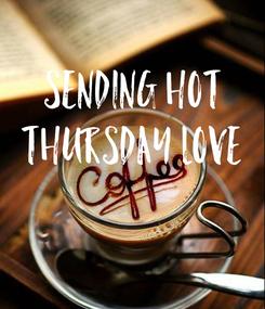 Poster:  sending hot  Thursday love