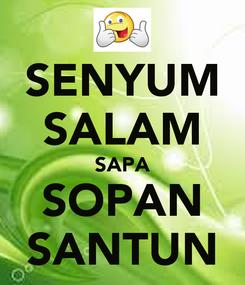 Poster: SENYUM SALAM SAPA SOPAN SANTUN
