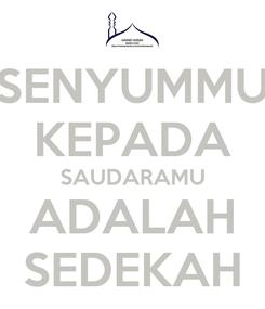 Poster: SENYUMMU KEPADA SAUDARAMU ADALAH SEDEKAH