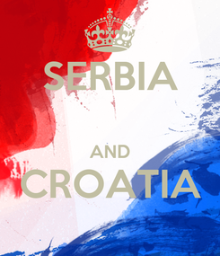 Poster: SERBIA  AND CROATIA