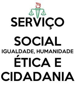 Poster: SERVIÇO SOCIAL IGUALDADE, HUMANIDADE ÉTICA E CIDADANIA