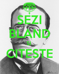 Poster: SEZI BLAND SI  CITESTE