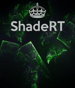 Poster: ShadeRT