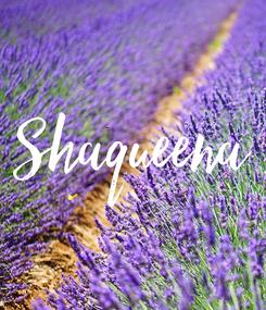 Poster: Shaqueena