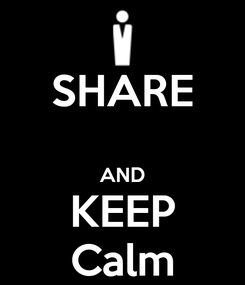 Poster: SHARE  AND KEEP Calm