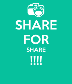 Poster: SHARE FOR SHARE !!!!