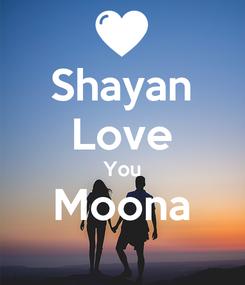 Poster: Shayan Love You Moona
