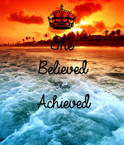 Poster: She Believed Then Achieved