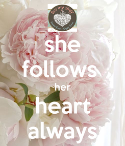 Poster: she follows  her heart always