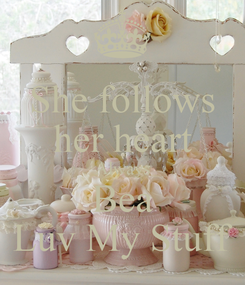 Poster: She follows her heart Always Bea Luv My Stuff