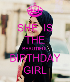 Poster: SHE  IS THE BEAUTIFUL BIRTHDAY GIRL