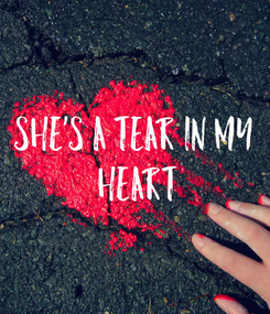 Poster: She's a tear in my  heart