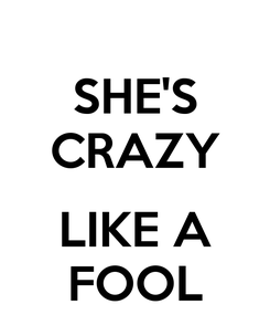 Poster: SHE'S CRAZY  LIKE A FOOL