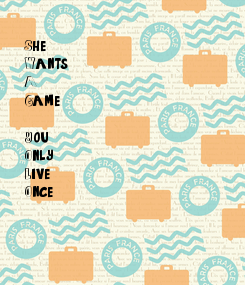Poster: She Wants A Game  You Only Live Once
