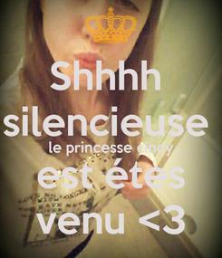 Poster: Shhhh  silencieuse  le princesse cindy est étes venu <3