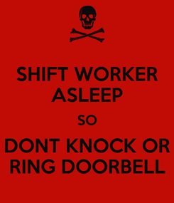 Poster: SHIFT WORKER ASLEEP SO DONT KNOCK OR RING DOORBELL