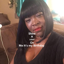 Poster: Shine A LIGHT On Me It's my Birthday