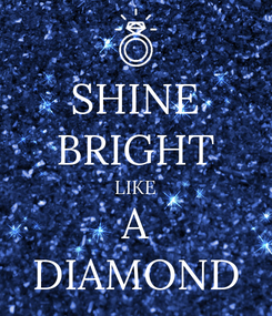 Poster: SHINE BRIGHT LIKE A DIAMOND