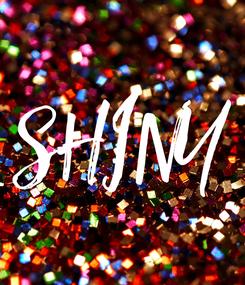 Poster: SHINY
