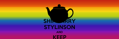 Poster: SHIP LARRY STYLINSON AND KEEP CALM