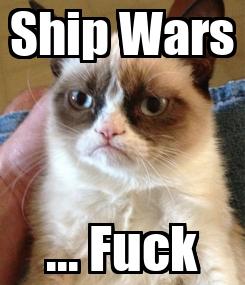 Poster: Ship Wars ... Fuck