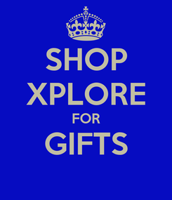 Poster: SHOP XPLORE FOR GIFTS