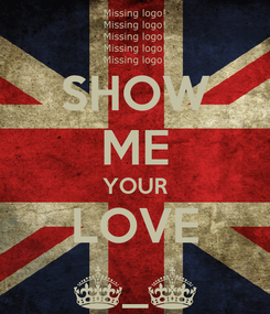 Poster: SHOW ME YOUR LOVE ^_^