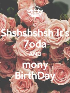 Poster: Shshshshsh It's 7oda AND mony BirthDay