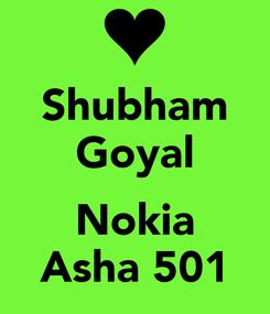 Poster: Shubham Goyal  Nokia Asha 501
