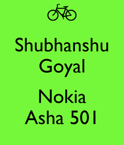 Poster: Shubhanshu Goyal  Nokia Asha 501