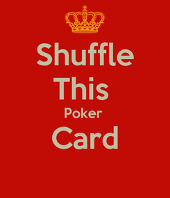 Poster: Shuffle This  Poker  Card