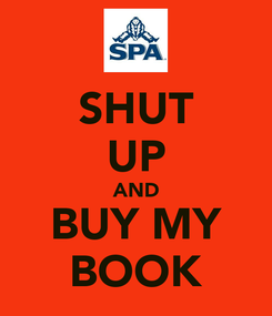 Poster: SHUT UP AND BUY MY BOOK
