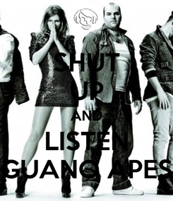 Poster: SHUT UP AND LISTEN GUANO APES