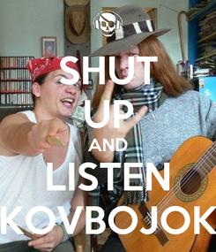 Poster: SHUT UP AND LISTEN KOVBOJOK