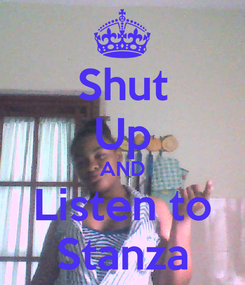 Poster: Shut Up AND Listen to Stanza