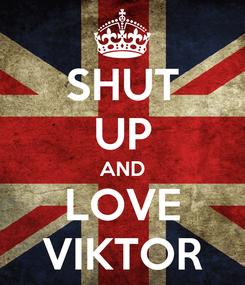 Poster: SHUT UP AND LOVE VIKTOR