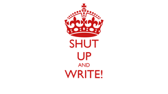 Poster: SHUT UP AND WRITE!