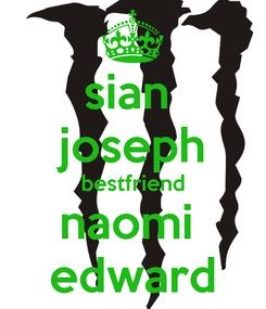 Poster: sian  joseph bestfriend naomi  edward