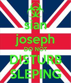 Poster: sian joseph DO NOT DISTURB SLEPING