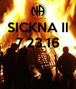 Poster: SICKNA II 7.23.16
