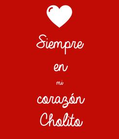 Poster: Siempre en mi corazón Cholito